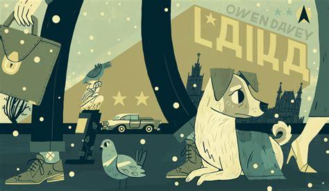 libro laika the astronaut 187 la historia de laika el primer perro astronauta