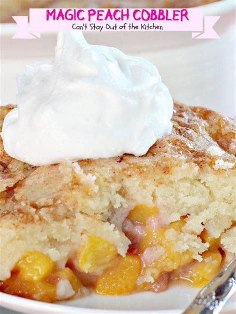 Magic Peach Cobbler   Can't Stay Out of the Kitchen