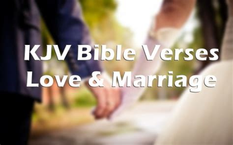Wedding Anniversary Bible Verses Kjv by 20 King Bible Verses About And Marriage
