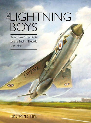 libro phantom boys true tales libro the lightning boys true tales from pilots of the english electric lightning di richard pike