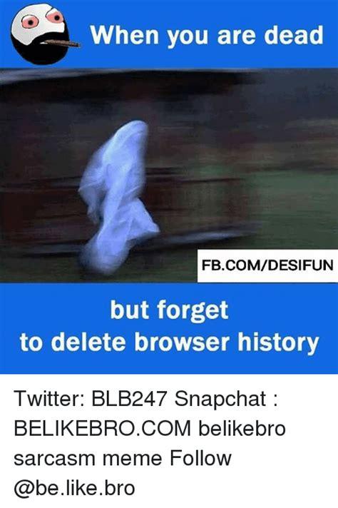 Delete Meme - when you are dead fbcomdesifun but forget to delete