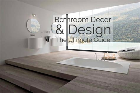 the ultimate bathroom design guide bathroom decor design the ultimate guide loombrand