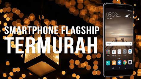 Canggih Termurah 5 smartphone flagship canggih termurah