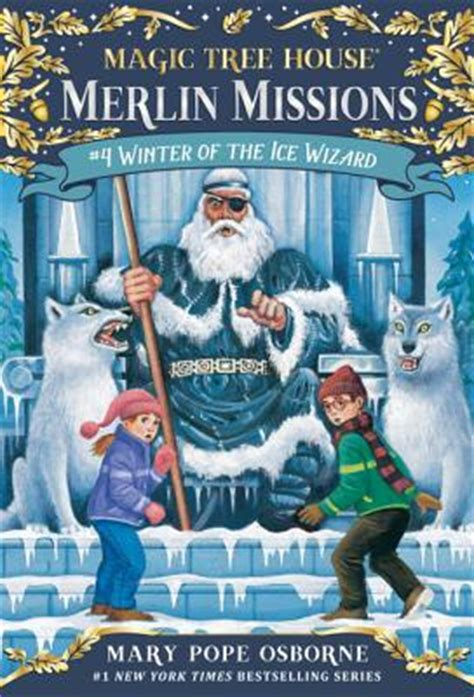magic tree house le fay winter of the wizard indiebound