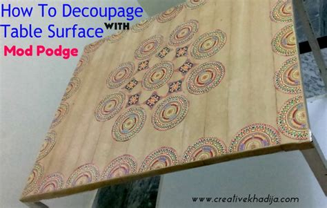 How To Decoupage With Mod Podge - how to decoupage table with mod podge