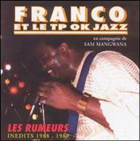 wallow franco and tp ok jazz les rumeurs in 233 dits 1988 1989 franco et tp ok jazz