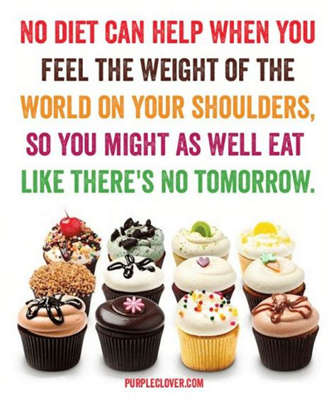 The Feel Diet by 25 Best Memes About No Diet No Diet Memes