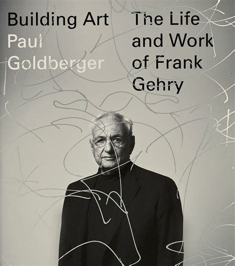 building the and work of frank gehry