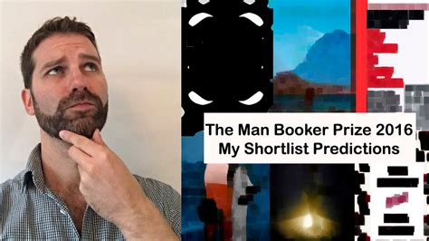 Booker Prize Shortlist Predictions Proved Wrong Again booker prize 2016 shortlist predictions
