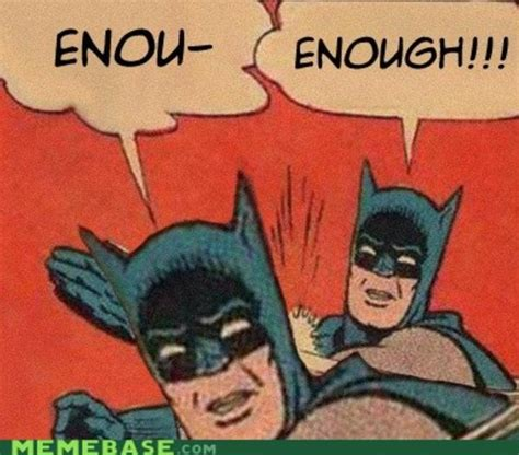 Batman And Robin Meme - image 362202 my parents are dead batman slapping