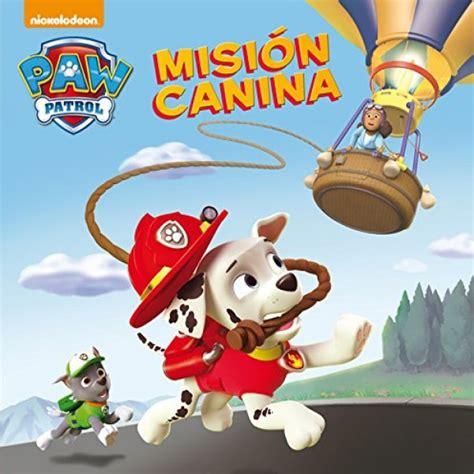 libro patrulla canina misin canina libro de cuentos patrulla canina mision canina