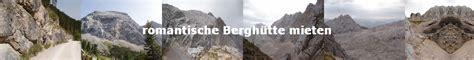 romantische berghütte mieten romantische bergh 252 tte mieten