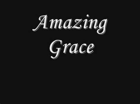 amazing grace best version by far amazing grace lyrics