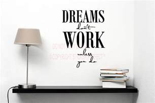 Inspirational Quotes For Home Decor Dreams Don T Work Unless You Do House Decor Inspirational Vinyl Wall Decal Quotes Sayings