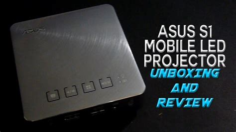 Asus S1 Mobile Led Projector asus s1 mobile led projector unboxing and review