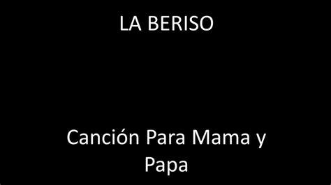 canci de mama la beriso cancion para mama y papa letra youtube