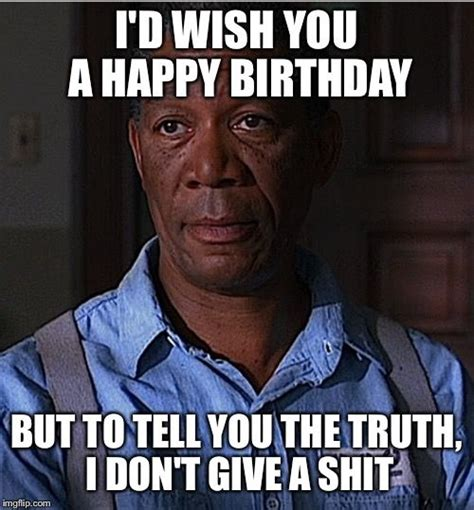 Offensive Birthday Meme - 19 best birthday memes images on pinterest birthdays