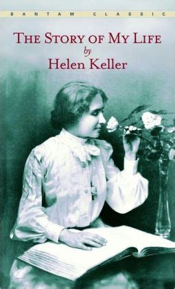 biography of helen keller in short the story of my life by helen keller 9780553213874
