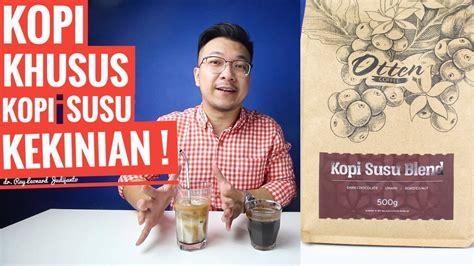kopi khusus kopi susu kekinian otten coffee blend review shopee candy dr ray leonard