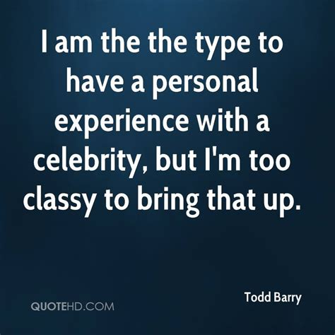 personal experience of when i todd barry experience quotes quotehd