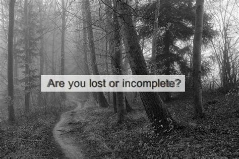 thoughts and search on are you lost or incomplete pictures photos and images Lost