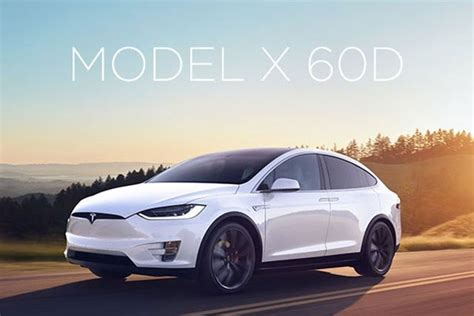 Tesla Model X Starting Price New Tesla Model X 60d Unveiled