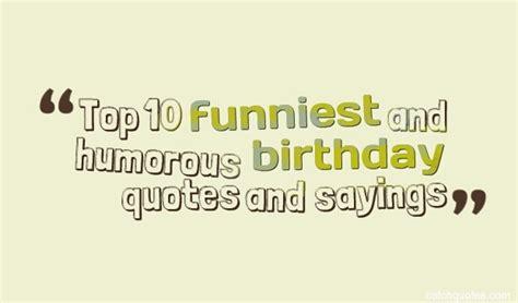 Best Birthday Quote Best Birthday Quotes Humor Quotesgram