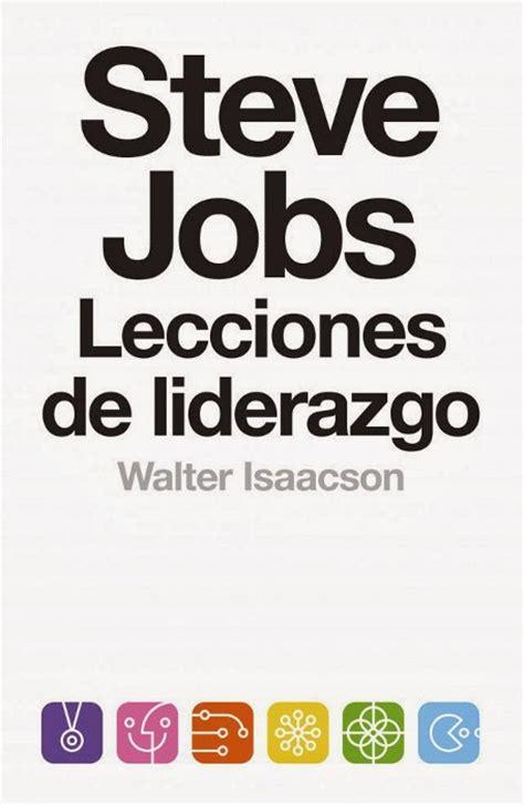 libro liderazgo libros y juguetes 1demagiaxfa libro steve jobs lecciones de liderazgo walter isaacson