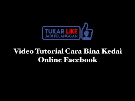 tutorial xpress kedai online video 3 tutorial cara bina kedai online facebook youtube