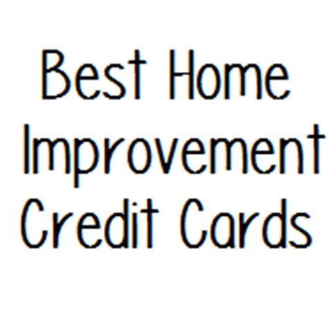 best credit cards for home improvement stores doctor of