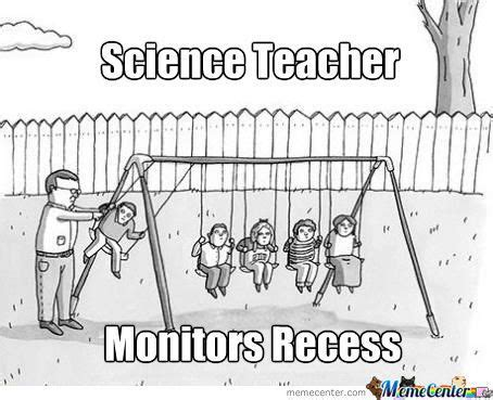 Science Teacher Meme - 10 science teacher memes that capture the career meme