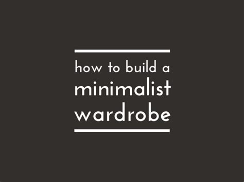 How To Build A Minimalist Wardrobe by How To Build A Minimalist Wardrobe The Refinery
