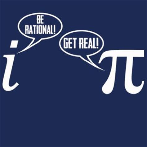 Tshirt I Am Keepeing You be rational get real t shirt pi math