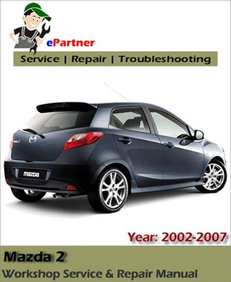 service manual service and repair manuals 2002 mazda mazda 2 service repair manual 2002 2007 automotive service repair manual