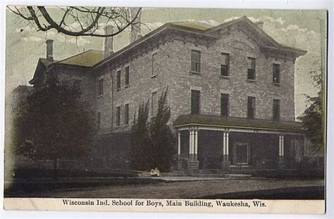 Waukesha County Records History Of Wisconsin Industrial School For Boys Waukesha County Wisconsin Waukesha