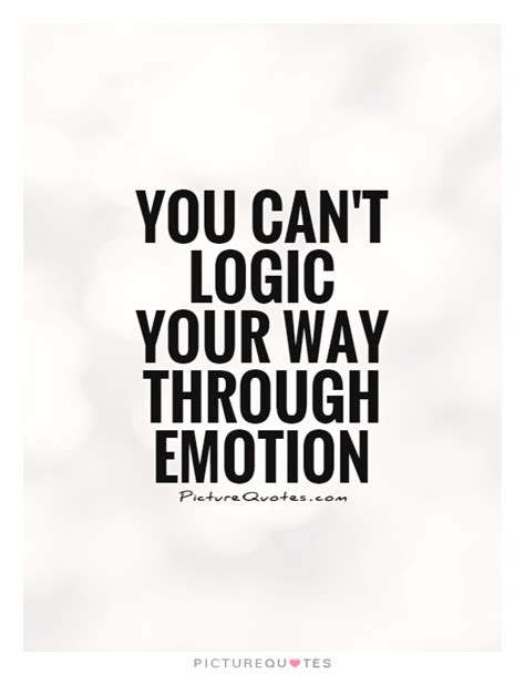 logic quotes quotes about logic and emotion quotesgram