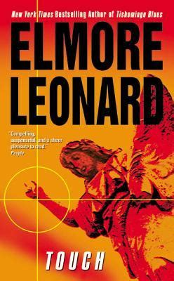 elmore books touch by elmore leonard reviews discussion bookclubs