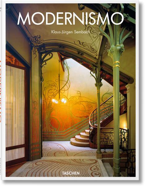 imagenes sensoriales del modernismo modernismo libros taschen