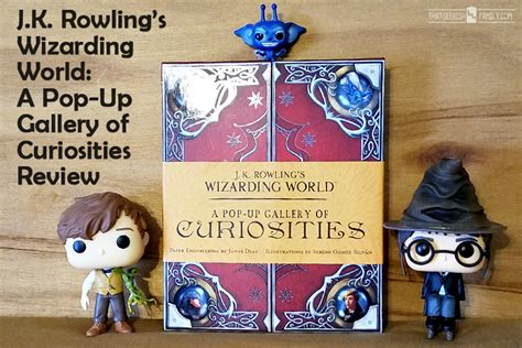 J K Rowling S Wizarding World A Pop Up Gallery Of Curiosities a pop up gallery of curiosities a harry potter book