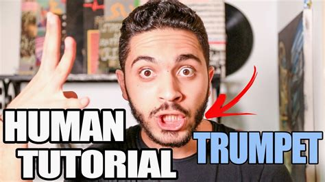 tutorial beatbox trumpet impress people with the human trumpet beatbox tutorial