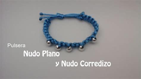 como hacer pulseras de macrame nudo plano como hacer una pulsera con nudo plano y nudo corredizo