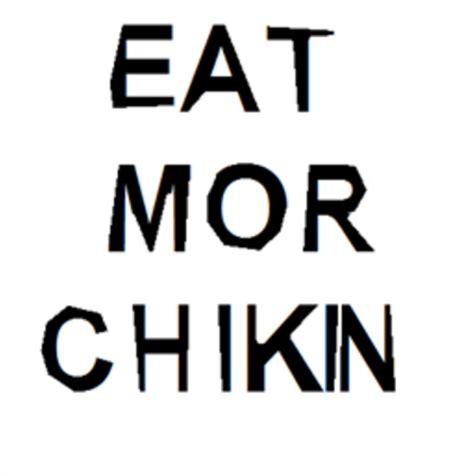 Eat Mor Chikin Printable Sign