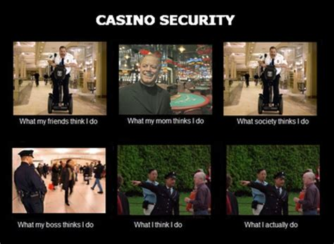 Casino Meme - what i really do jobs casino security what i really do
