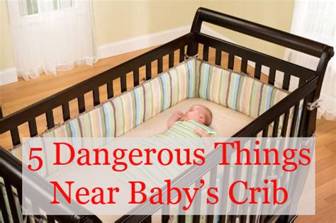 Are Bumpers Dangerous In Cribs by 5 Dangers Near Your Baby S Crib