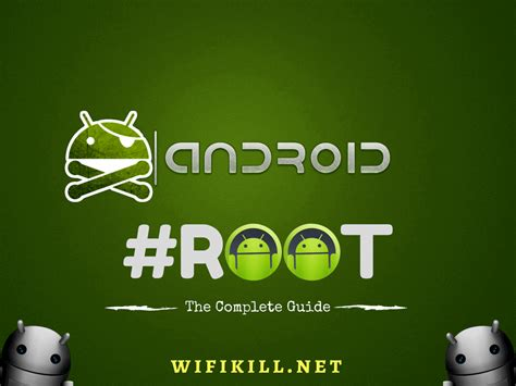 what is rooting android what is android rooting wifikill