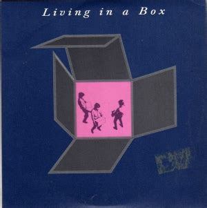 Living In A Box Living In A Box by Living In A Box Song