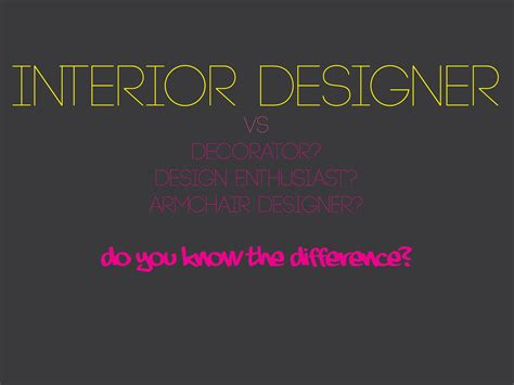 Difference Between Interior Design And Decorating Everything Is Designed Few Things Are Designed Well