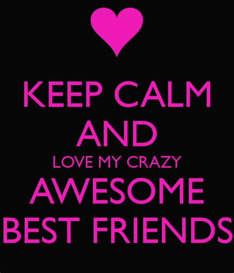 best pics keep calm and my awesome best friends pictures