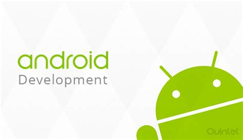 android development android mobile app development android app developer quintet