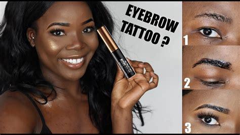 tattoo goo review youtube diy eyebrow tattoo maybelline brow tattoo first